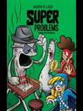 Super Problems