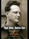 Yigal Allon, Native Son: A Biography