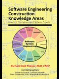 Software Engineering Construction Knowledge Areas: Volume 3: The Engneering of Software Projects