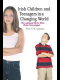 Irish Children and Teenagers in a Changing World: The National *Write Here, Write Now* Project