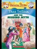 Thea Stilton and the Missing Myth (Thea Stilton #20), Volume 20: A Geronimo Stilton Adventure