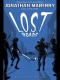 Lost Roads, Volume 2
