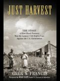Just Harvest: The Story of How Black Farmers Won the Largest Civil Rights Case Against the U.S. Government