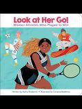 Encyclopaedia Britannica Kids: Look at Her Go!: Women Athletes Who Played to Win