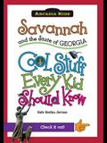 Savannah and the State of Georgia: Cool Stuff Every Kid Should Know