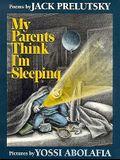 My Parents Think I'm Sleeping: Poems