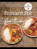 The Ultimate Instant Pot(r) Cookbook for Two: Perfectly Portioned Recipes for 3-Quart and 6-Quart Models