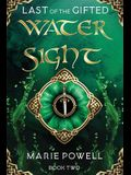 Water Sight: Epic fantasy in medieval Wales (Last of the Gifted - Book Two)