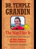 The Way I See It: A Personal Look at Autism & Asperger's: 32 New Subject Revised & Expanded, 4th Edition