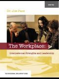 Professional Development Series Book 2 the Workplace: Interpersonal Strengths and Leadership: The Workplace: Interpersonal Strengths and Leadership