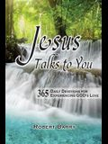 Jesus Talks to You: 365 Daily Devotions for Experiencing GOD's Love