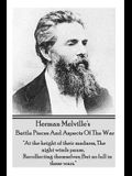 Herman Melville's Battle Pieces and Aspects of the War: at the Height of Their Madness, the Night Winds Pause, Recollecting Themselves; But No Lull i