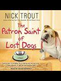The Patron Saint of Lost Dogs Lib/E