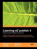 Learning eZ publish 3: Building content management solutions