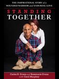 Standing Together: The Inspirational Story of a Wounded Warrior and Enduring Love