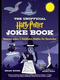 The Unofficial Harry Potter Joke Book: Raucous Jokes and Riddikulus Riddles for Ravenclaw