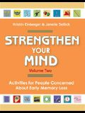 Strengthen Your Mind: Activities for People Concerned about Memory Loss, Volume Two