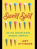 Sweet Spot: An Ice Cream Binge Across America