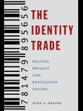 The Identity Trade: Selling Privacy and Reputation Online