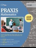 Praxis Mathematics Content Knowledge 5161 Study Guide 2018-2019: Praxis II Math 5161 Exam Prep and Practice Test Questions