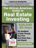 The African American Guide to Real Estate Investing: $30,000 in 30 Days