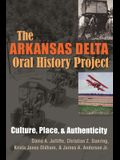 The Arkansas Delta Oral History Project: Culture, Place, and Authenticity