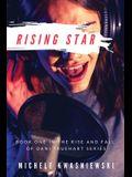 Rising Star: Book One in the Rise and Fall of Dani Truehart Series
