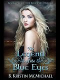 The Legend of the Blue Eyes: Book One of the Blue Eyes Trilogy
