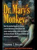 Dr. Mary's Monkey: How the Unsolved Murder of a Doctor, a Secret Laboratory in New Orleans and Cancer-Causing Monkey Viruses Are Linked t