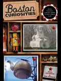 Boston Curiosities: Quirky Characters, Roadside Oddities, And Other Offbeat Stuff, First Edition