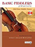 Basic Fiddlers Philharmonic Old-Time Fiddle Tunes: Violin, Book & CD [With CD]