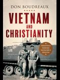 Vietnam and Christianity: A Vietnam Veteran's Transformation from Army Soldier to Warrior of God