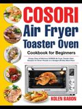 COSORI Air Fryer Toaster Oven Cookbook for Beginners: Crispy, Easy & Delicious COSORI Air Fryer Toaster Oven Recipes for Beginners & Advanced Users 30