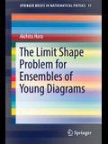 The Limit Shape Problem for Ensembles of Young Diagrams