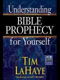 Understanding Bible Prophecy for Yourself (Tim LaHaye Prophecy Library(TM))