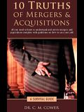 10 Truths of Mergers & Acquisitions: A Survival Guide