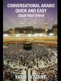 Conversational Arabic Quick and Easy: Saudi Hejazi Dialect