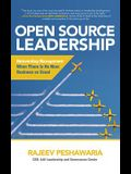 Open Source Leadership: Reinventing Management When There Is No More Business as Usual