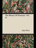 The History of Tasmania - Vol. II