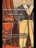 The Two-Headed Man and the Paper Life