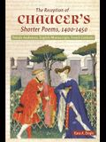 The Reception of Chaucer's Shorter Poems, 1400-1450: Female Audiences, English Manuscripts, French Contexts