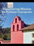 Discovering Mission La Purisima Concepcion