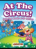 At the Circus! Coloring Books 6-10 Edition