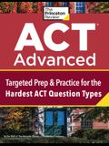 ACT Advanced: Extra Prep & Practice for the Hardest ACT Question Types