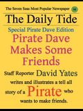 Pirate Dave Makes Some Friends: Special Pirate Dave Edition