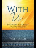 With Us: Everyday Evidence of God's Presence