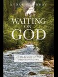 Waiting on God: A 31-Day Adventure into the Heart of God