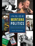 Inside Montana Politics: A Reporter's View from the Trenches