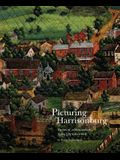 Picturing Harrisonburg: Visions of a Shenandoah Valley City Since 1828