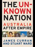 The Unknown Nation: Australia After Empire